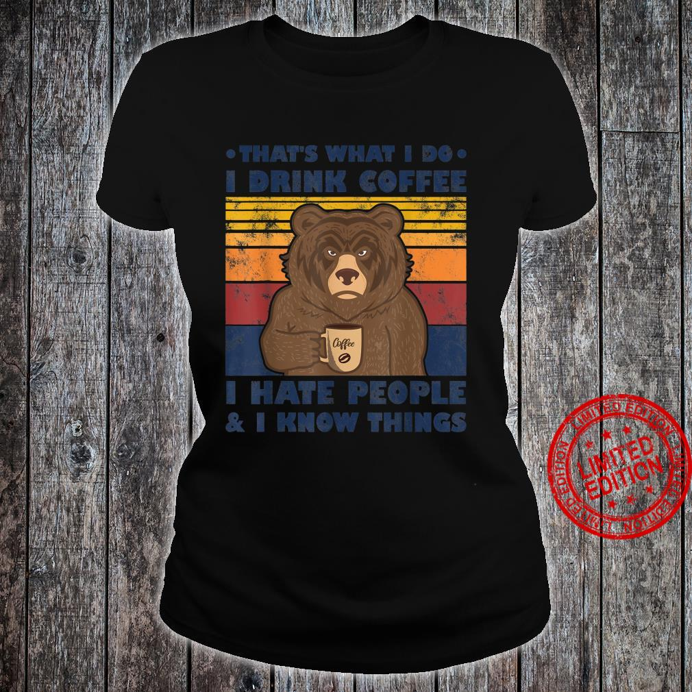 That's What I Do I Drink Coffee I Hate People And Know Bear Shirt ladies tee