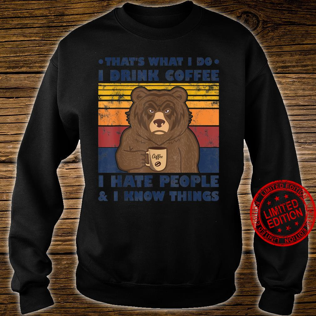 That's What I Do I Drink Coffee I Hate People And Know Bear Shirt sweater