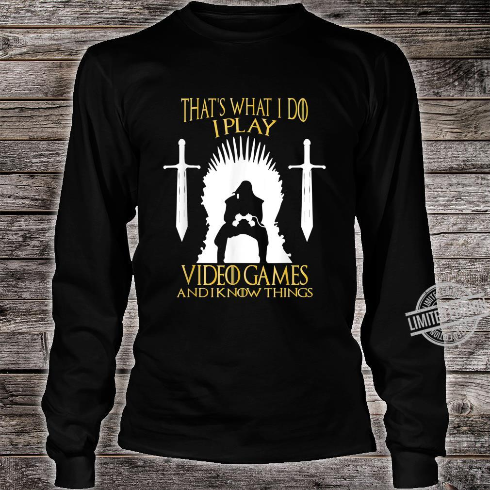 That's What I Do I Play Video Games And I Know Things Gamer Shirt long sleeved