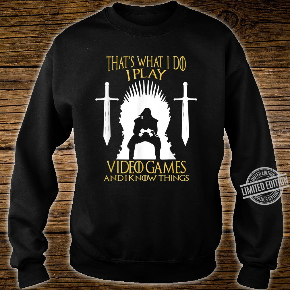 That's What I Do I Play Video Games And I Know Things Gamer Shirt sweater