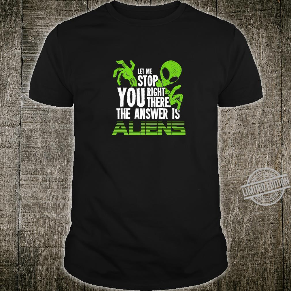 The Answer Is Aliens For Ancient Astronaut Theorist Shirt