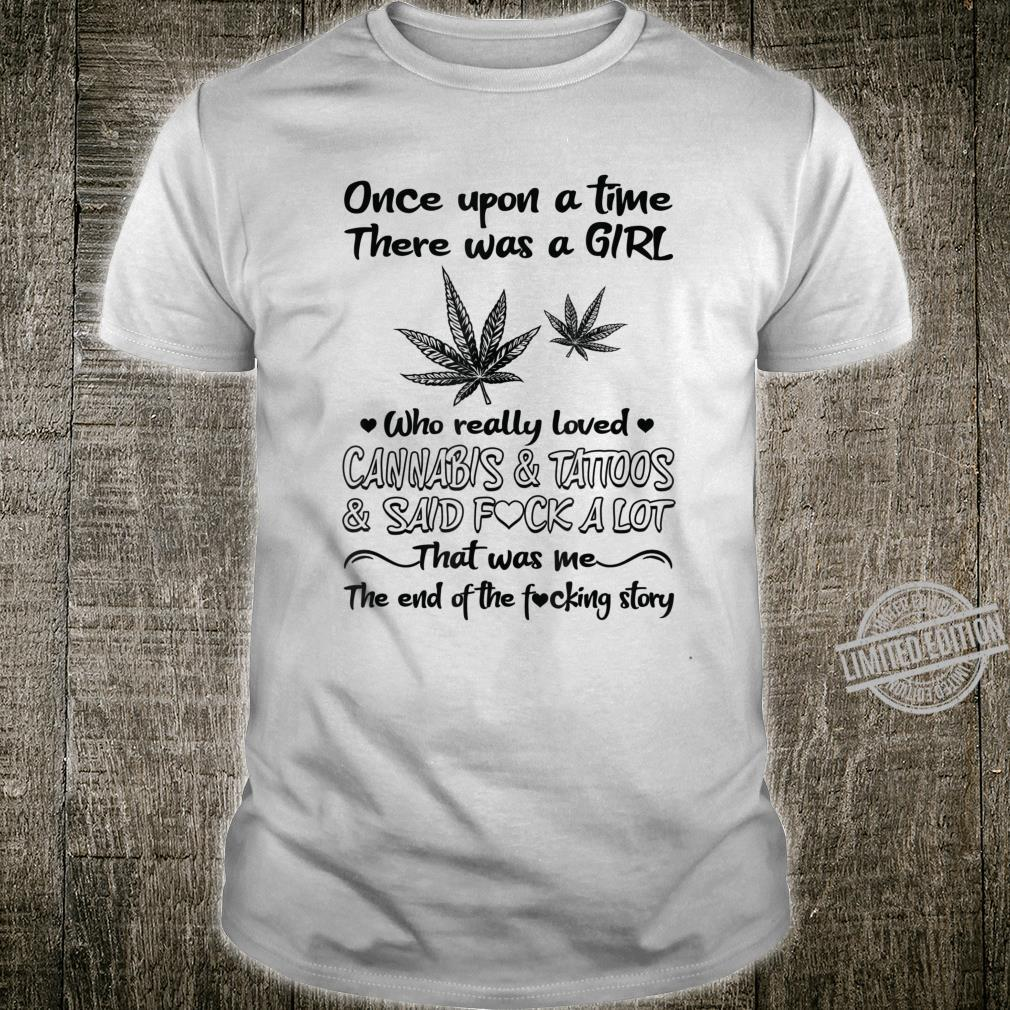 There Was A Girl Who Really Loved Cannabis And Tattoos Shirt