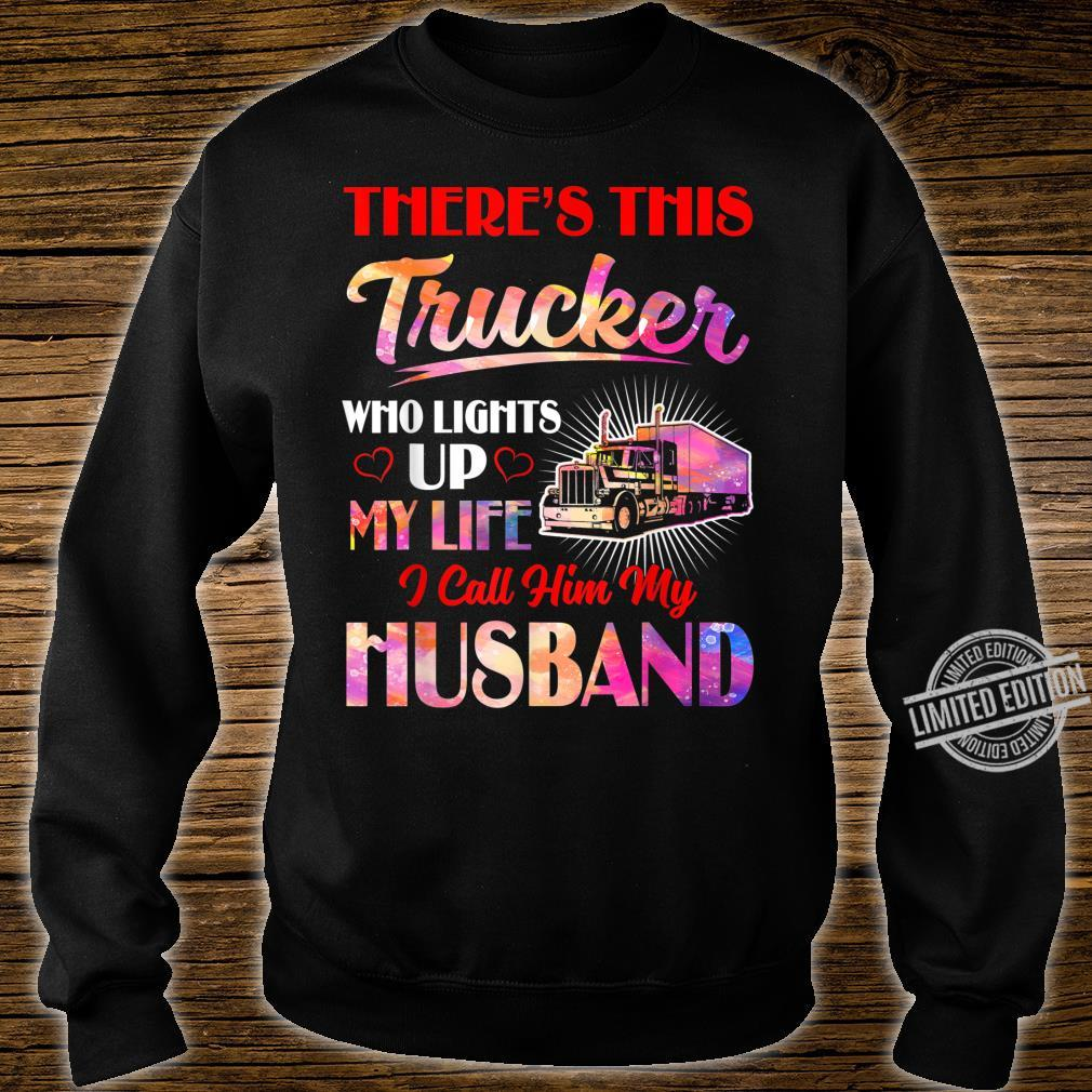 Trucker Who Lights Up My Life Valentines Day Trucker's Wife Shirt sweater