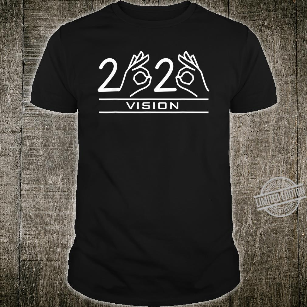 Twenty Twenty Vision Focus 2020 20 20 inspiration Shirt