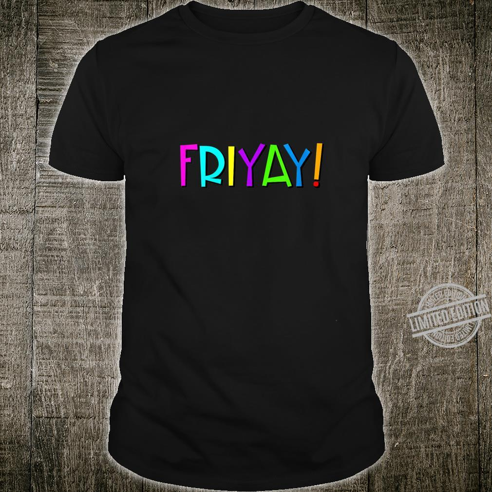 Womens FRIYAY Happy Friday Shirt