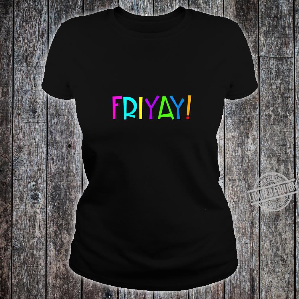Womens FRIYAY Happy Friday Shirt ladies tee
