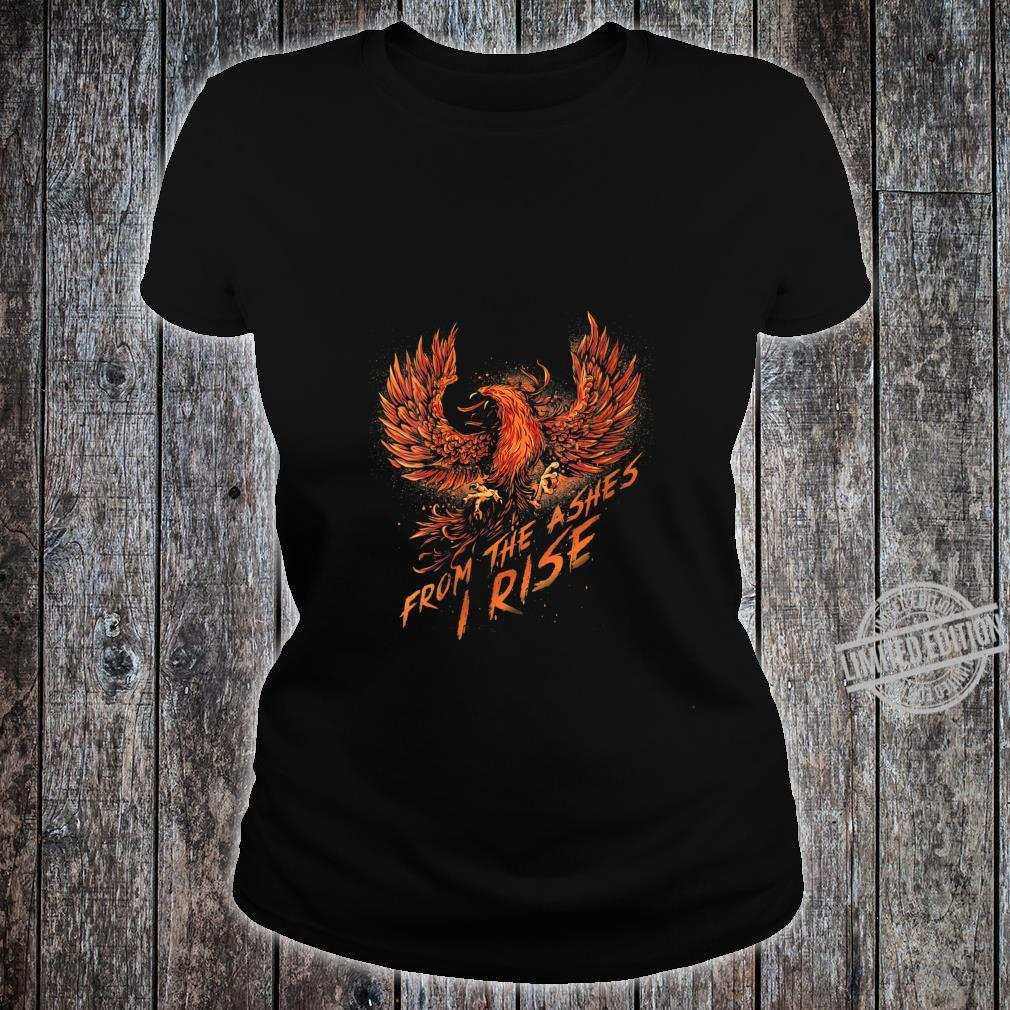 Womens From the Ashes, I Rise Motivational Phoenix Shirt ladies tee