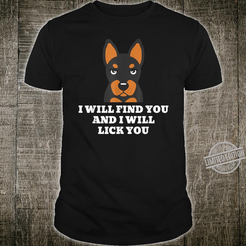 Zwergpinscher I Will Lick You Lustiger Hund Shirt