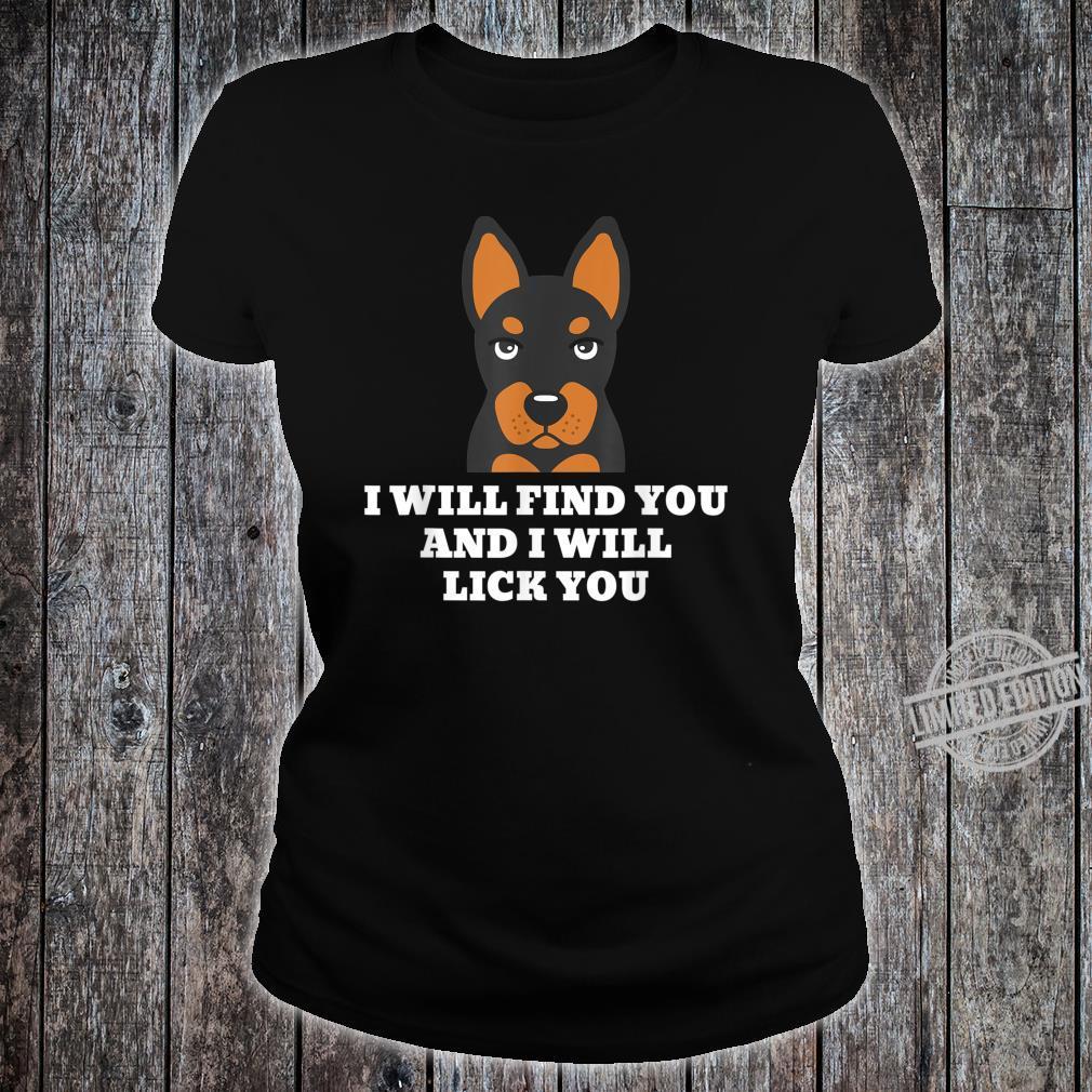 Zwergpinscher I Will Lick You Lustiger Hund Shirt ladies tee