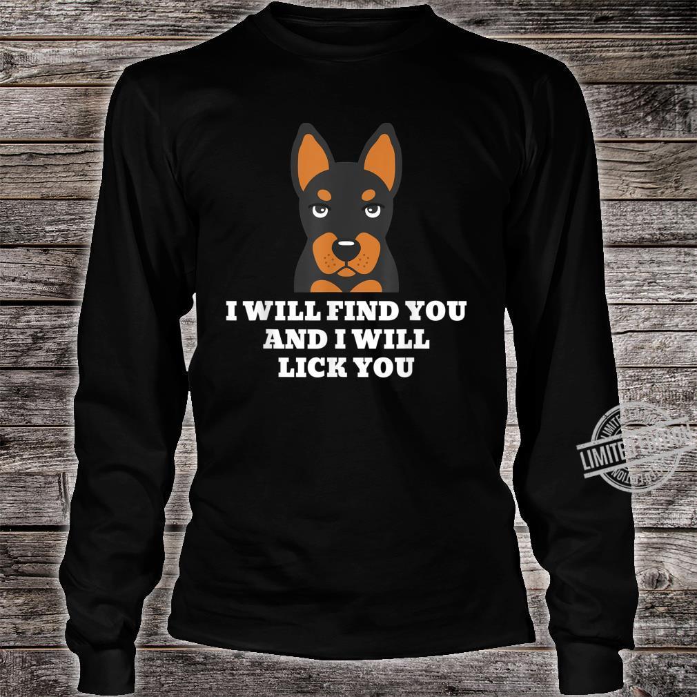 Zwergpinscher I Will Lick You Lustiger Hund Shirt long sleeved