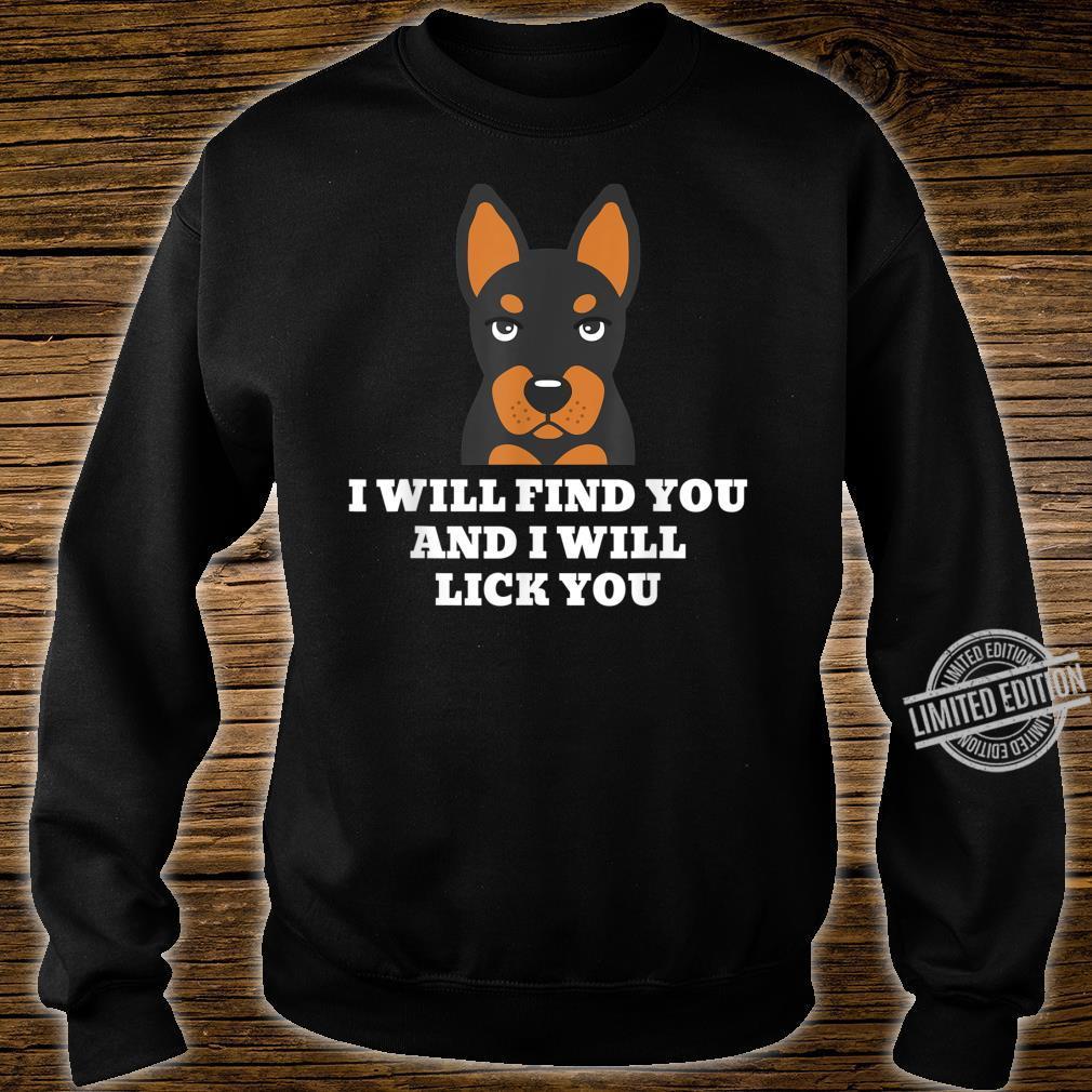 Zwergpinscher I Will Lick You Lustiger Hund Shirt sweater